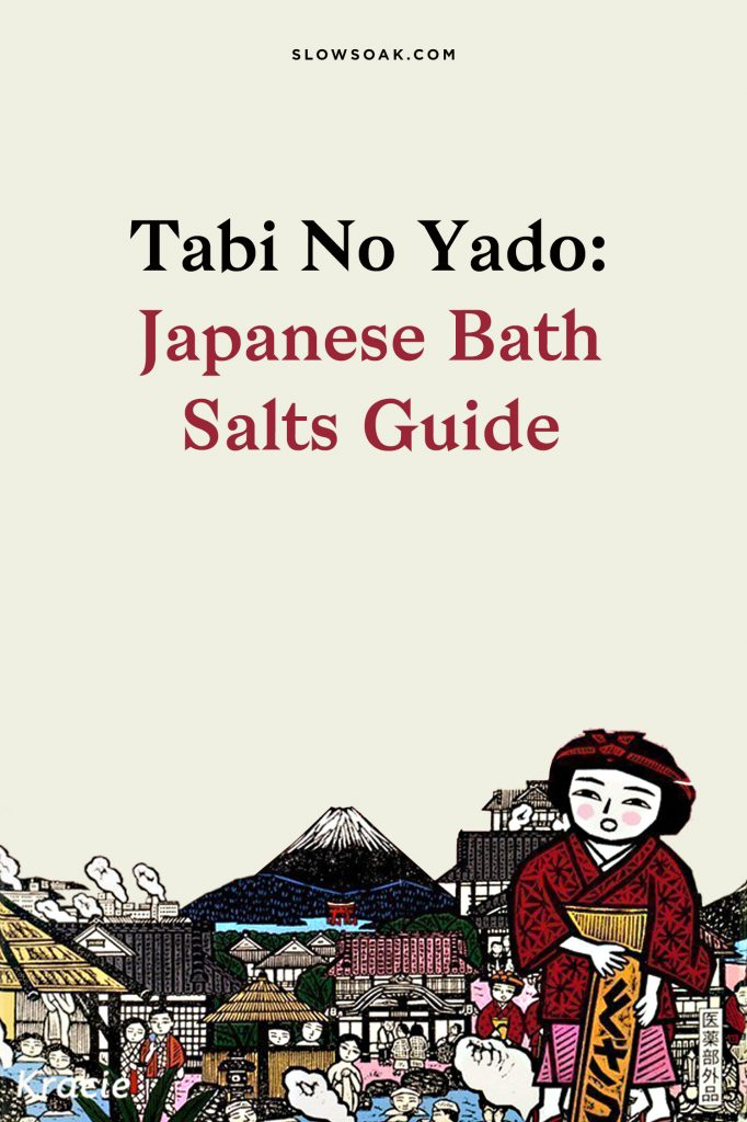 Tabi No Yado: Japanese Bath Salts Guide - Visit www.slowsoak.com to discover bathing culture from around the world. japanese bath, japanese bathing, japanese bath salts, best bath salts, bath salts, bath products, tabi no yado, onsen, japanese onsen, onsen at home, noboribetsu, kusatsu, hakone, shirahama, beppu, towada, okuhida, kirishima, shinshu shirahone, arima, dogo, yufuin, yuzawa, bath ideas, japanese bath products, onsen salts, onsen diy, onsen home, self care, bath soak